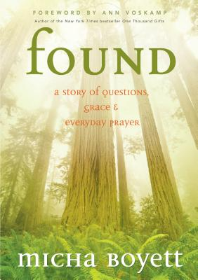 Image for Found: A Story of Questions, Grace & Everyday Prayer