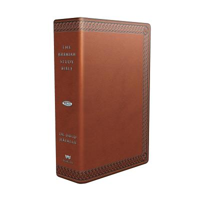Image for The Jeremiah Study Bible, NKJV: (Brown w/ burnished edges) LeatherLuxe®: What It Says. What It Means. What It Means for You.