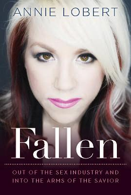 Image for Fallen: Out of the Sex Industry & Into the Arms of the Savior