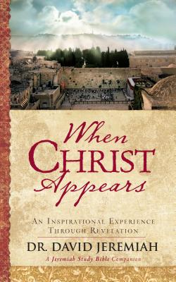 Image for When Christ Appears: An Inspirational Experience Through Revelation