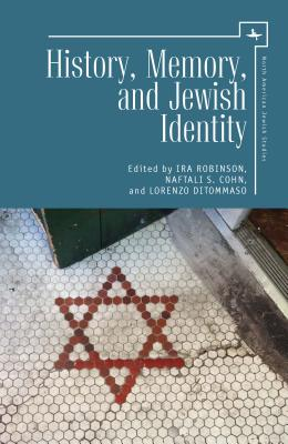 History, Memory, and Jewish Identity (North American Jewish Studies)