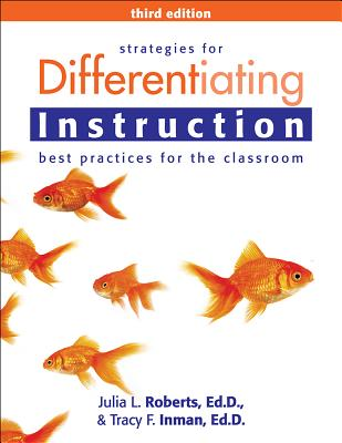 Strategies for Differentiating Instruction: Best Practices for the Classroom, Roberts Ed.D., Julia; Inman Ed.D., Tracy