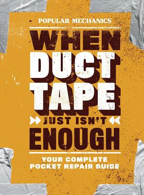 Image for Popular Mechanics When Duct Tape Just Isn't Enough: Your Complete Pocket Repair Guide