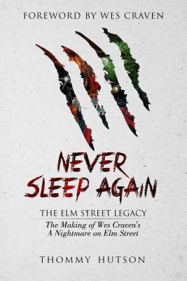 Image for Never Sleep Again: The Elm Street Legacy: The The Making of Wes Craven's A Nightmare on Elm Street