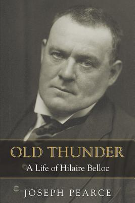 Image for Old Thunder: A Life of Hilaire Belloc