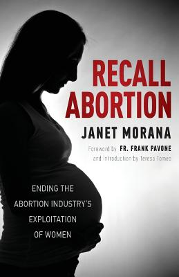 Image for Recall Abortion: Ending the Abortion Industry's Exploitation of Women