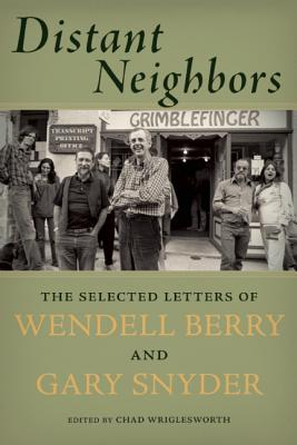 Image for Distant Neighbors : The Selected Letters of Wendell Berry and Gary Snyder
