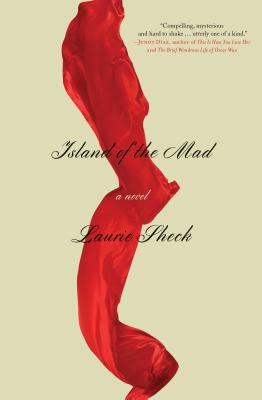 Island of the Mad, Laurie Sheck