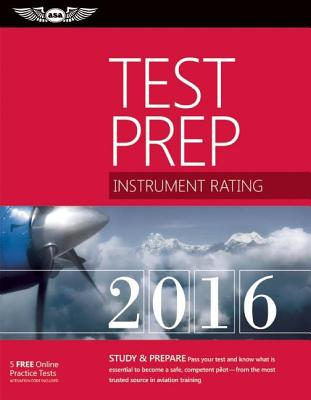 Image for Instrument Rating Test Prep 2016 Book and Tutorial Software Bundle: Study & Prepare: Pass your test and know what is essential to become a safe, ... in aviation training (Test Prep series)