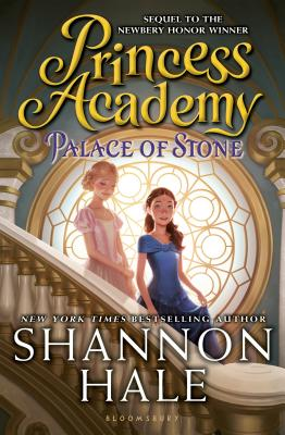 Princess Academy: Palace of Stone, Shannon Hale