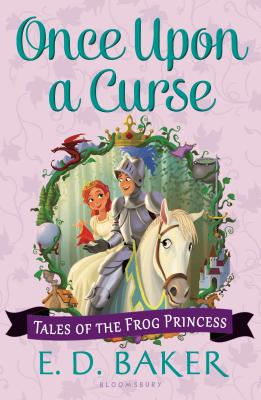 Once Upon a Curse (Tales of the Frog Princess), E. D. Baker