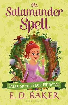 The Salamander Spell (Tales of the Frog Princess), E. D. Baker