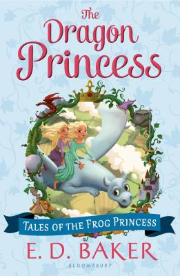 The Dragon Princess (Tales of the Frog Princess), E. D. Baker