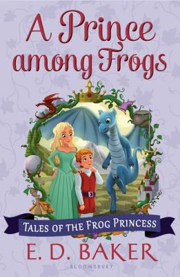 A Prince among Frogs (Tales of the Frog Princess), E. D. Baker