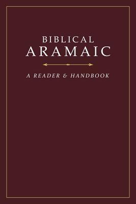 Image for Biblical Aramaic: A Reader and Handbook