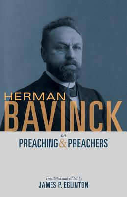 Image for Herman Bavinck on Preaching and Preachers