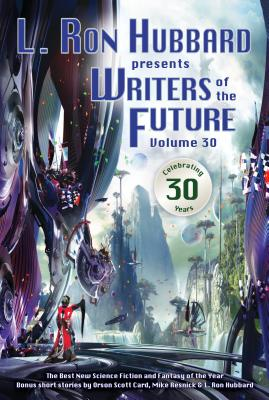 Writers of the Future Volume 30 (L. Ron Hubbard Presents Writers of the Future), Timothy Jordan, C. Stuart Hardwick, Oleg Kazantsev, Megan E. O'Keefe, Paul Eckheart, Leena Likitalo, Liz Colter, Orson Scott Card, Randy Henderson, Mike Resnick, Robert Silverberg, Val Lindahn, Dave Wolverton, Terry Madden, Amanda Forrest, Anaea Lay, K.C.