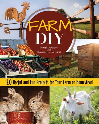 Image for Farm DIY: 20 Useful and Fun Projects for Your Farm or Homestead