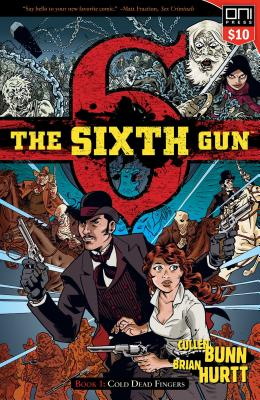 Image for The Sixth Gun Vol. 1: Cold Dead Fingers, Square One Edition (1)