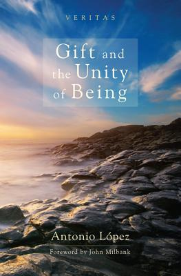 Image for Gift and the Unity of Being (Veritas)