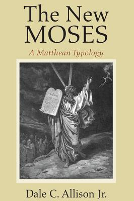 The New Moses: A Matthean Typology, Allison, Dale