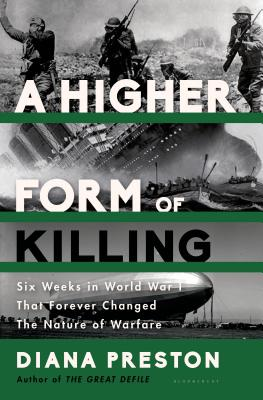 Image for A Higher Form of Killing: Six Weeks in World War I That Forever Changed the Nature of Warfare