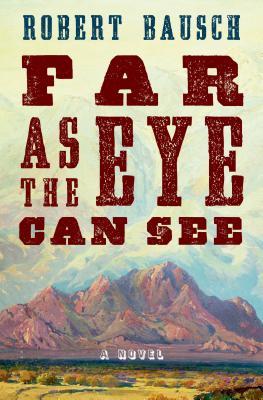 Far as the Eye Can See A Novel