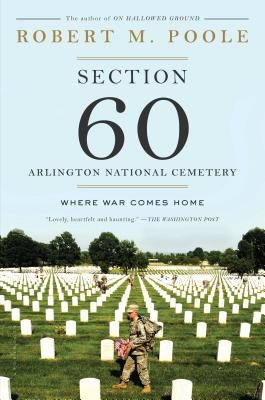 Image for Section 60: Arlington National Cemetery: Where War Comes Home