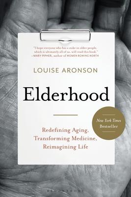 Image for Elderhood: Redefining Aging, Transforming Medicine, Reimagining Life