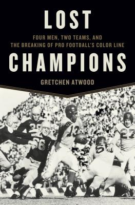 Image for Lost Champions: Four Men, Two Teams, and the Breaking of Pro Footballs Color Line
