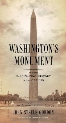 Image for WASHINGTON'S MONUMENT: And the Fascinating History