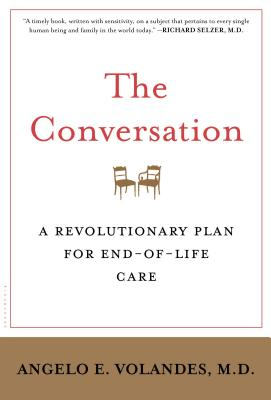 Image for The Conversation: A Revolutionary Plan for End-of-Life Care