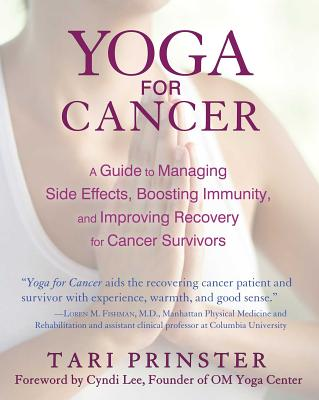 Image for Yoga for Cancer: A Guide to Managing Side Effects, Boosting Immunity, and Improving Recovery for Cancer Survivors