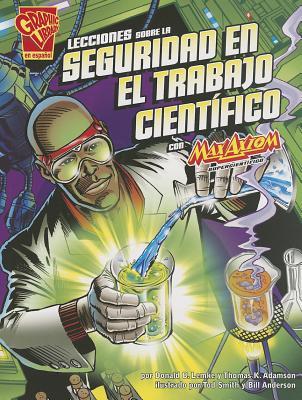 Lecciones sobre la seguridad en el trabajo cient�fico con Max Axiom, supercient�fic (Ciencia gr�fica) (Spanish Edition), Lemke, Donald B.; Adamson, Thomas K.; Anderson, Bill