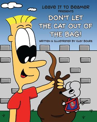 Image for Don't Let the Cat Out of the Bag (Leave It to Beamer)