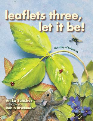 Image for Leaflets Three, Let It Be!: The Story of Poison Ivy