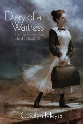 Image for Diary of a Waitress: The Not-So-Glamorous Life of a Harvey Girl