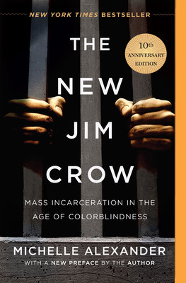 Image for The New Jim Crow: Mass Incarceration in the Age of Colorblindedness