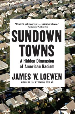 Image for Sundown Towns: A Hidden Dimension of American Racism