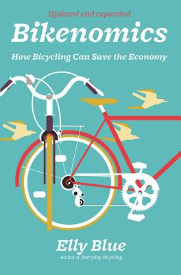Image for Bikenomics: How Bicycling Can Save the Economy (Bicycle)