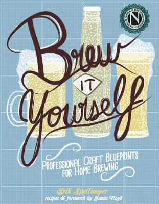 Image for Brew It Yourself: Professional Craft Blueprints for Home Brewing (DIY)