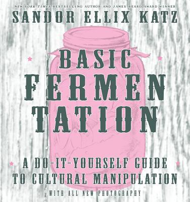 Image for Wild Fermentation: A Do-It-Yourself Guide to Cultural Manipulation (DIY)