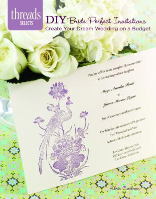 DIY Bride: Perfect Invitations: create your dream wedding on a budget (Threads Selects), Cochran, Khris