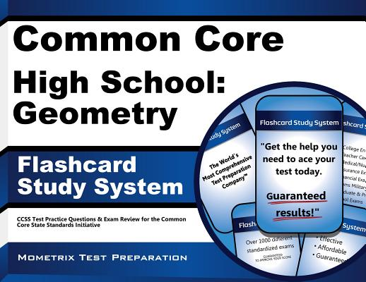 Image for Common Core High School: Geometry Flashcard Study System: CCSS Test Practice Questions & Exam Review for the Common Core State Standards Initiative (Cards)