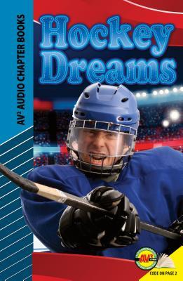 Image for Hockey Dreams (Av2 Audio Chapter Books)