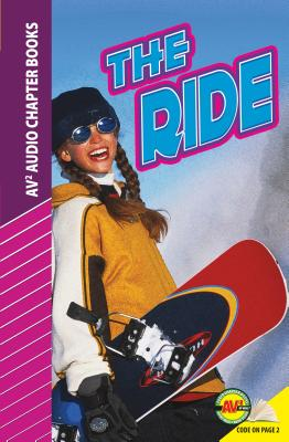 The Ride (Av2 Audio Chapter Books), Reichman, Justin