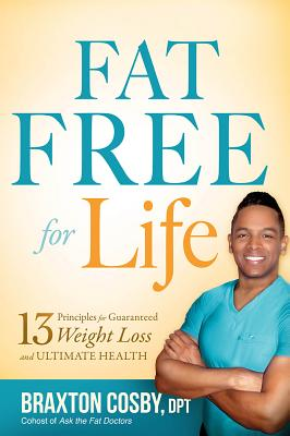 Image for Fat Free For Life: 13 Principles for Guaranteed Weight Loss and Ultimate Health