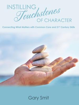 Instilling Touchstones of Character, Smit, Gary