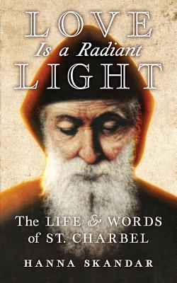 Image for Love is a Radiant Light: The Life & Words of Saint Charbel