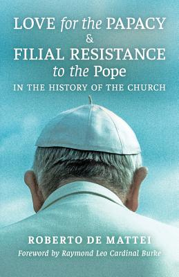 Image for Love for the Papacy and Filial Resistance to the Pope in the History of the Church